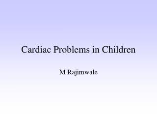 Cardiac Problems in Children