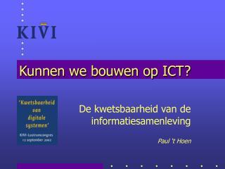 Kunnen we bouwen op ICT?