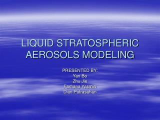 LIQUID STRATOSPHERIC AEROSOLS MODELING