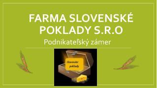 FARMA SLOVENSKÉ POKLADY S.R.O