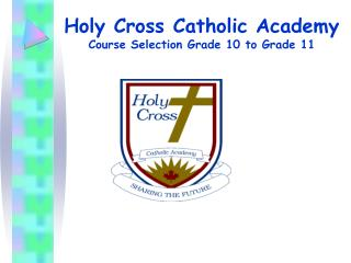 Holy Cross Catholic Academy Course Selection Grade 10 to Grade 11