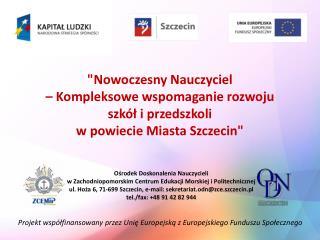 Projekt współfinansowany przez Unię Europejską z Europejskiego Funduszu Społecznego