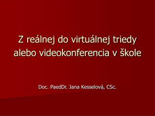 Zreálnej do virtuálnej triedy  alebo videokonferencia vškole