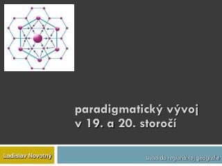 paradigmatický vývoj v19. a20. storočí