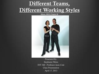 Different Teams,  Different  Working  Styles ( Hoza , 2010, Chapter 8)