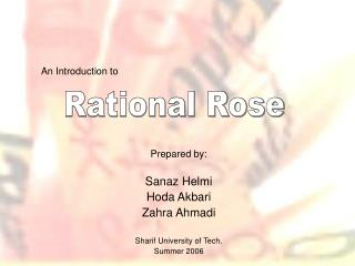 Prepared by: Sanaz Helmi Hoda Akbari Zahra Ahmadi Sharif University of Tech. Summer 2006
