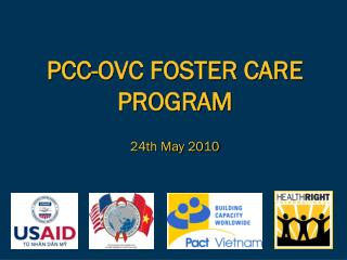 PCC-OVC FOSTER CARE PROGRAM 24th May 2010