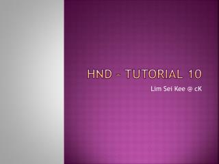 HND – Tutorial 10