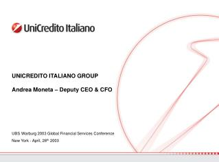 UNICREDITO ITALIANO GROUP Andrea Moneta – Deputy CEO & CFO