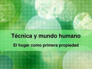 Técnica y mundo humano