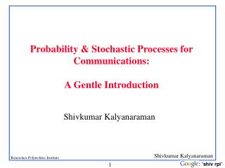 Probability  Stochastic Processes for Communications:   A Gentle Introduction