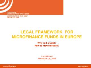 LEGAL FRAMEWORK  FOR MICROFINANCE FUNDS IN EUROPE Why is it crucial? How to move forward?