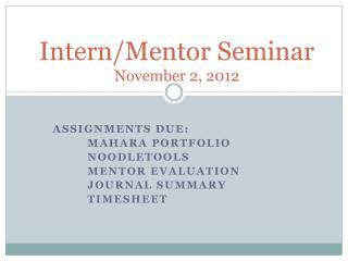 Intern/Mentor Seminar November 2, 2012