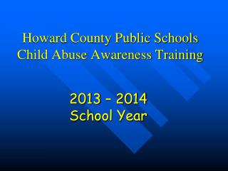 Howard County Public Schools Child Abuse Awareness Training