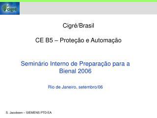 Cigré/Brasil CE B5 – Proteção e Automação