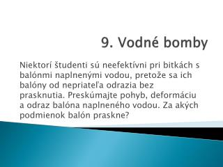 9. Vodn� bomby