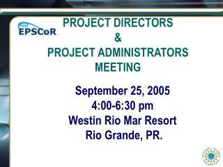 September 25, 2005 4:00-6:30 pm Westin Rio Mar Resort  Rio Grande, PR.
