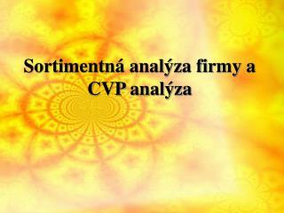 Sortimentná analýza firmy a CVP analýza