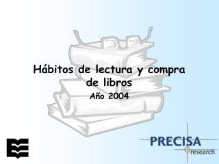 H bitos de lectura y compra de libros A o 2004