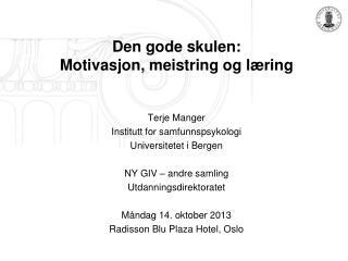 Den gode skulen: Motivasjon, meistring og læring