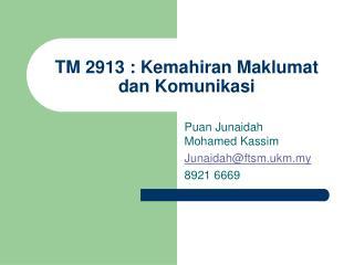 TM 2913 : Kemahiran Maklumat dan Komunikasi