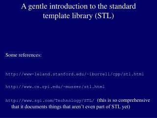 A gentle introduction to the standard template library STL