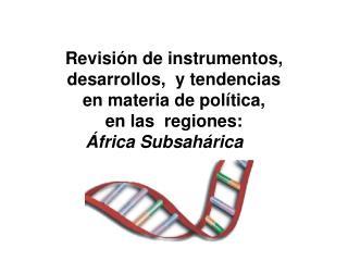 Revisión de instrumentos, desarrollos,  y tendencias  en materia de política,  en las  regiones: