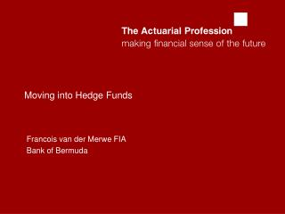 Moving into Hedge Funds