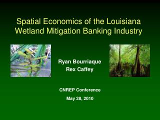 Spatial Economics of the Louisiana Wetland Mitigation Banking Industry