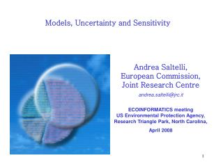 Andrea Saltelli, European Commission,  Joint Research Centre andrea.saltelli@jrc.it