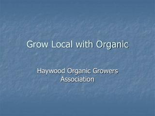 Grow Local with Organic