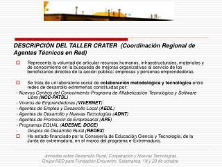 DESCRIPCIÓN DEL TALLER CRATER  (Coordinación Regional de Agentes Técnicos en Red)