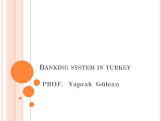 Banking system  in  turkey