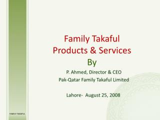 Family Takaful Products & Services By