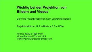 Wichtig bei der Projektion von Bildern und Videos