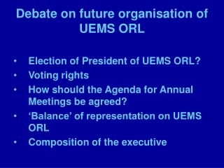 Debate on future organisation of UEMS ORL