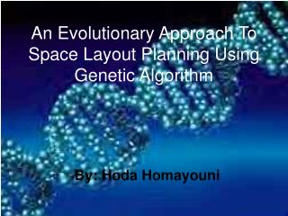 An Evolutionary Approach To Space Layout Planning Using Genetic Algorithm