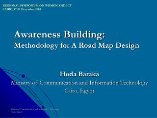 Awareness Building: Methodology for A Road Map Design