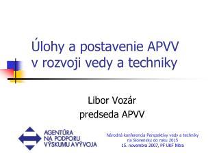 Úlohy a postavenie APVV  v rozvoji vedy a techniky