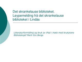 Det skrankelause biblioteket. Løypemelding frå det skrankelause biblioteket i Lindås