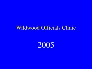 Wildwood Officials Clinic