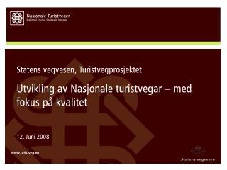 Statens vegvesen, Turistvegprosjektet Utvikling av Nasjonale turistvegar – med fokus på kvalitet
