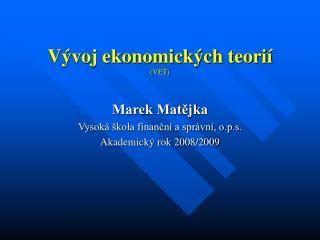 Vývoj ekonomických teorií (VET)