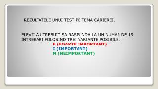 REZULTATELE UNUI TEST PE TEMA CARIEREI.