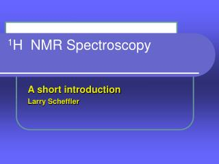 1 H  NMR Spectroscopy