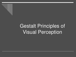 Gestalt Principles of Visual Perception