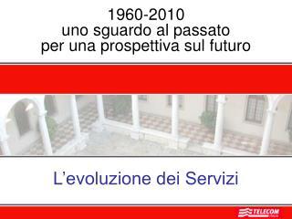 1960-2010  uno sguardo al passato  per una prospettiva sul futuro