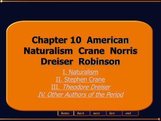 Chapter 10  American Naturalism  Crane  Norris  Dreiser  Robinson