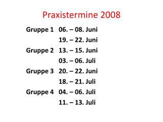 Praxistermine 2008