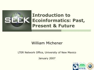 Introduction to Ecoinformatics: Past, Present & Future
